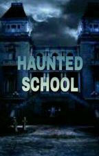 Haunted School by ladyofgoodblack