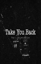 Take You Back (Camila/you) by OT5ismyshit