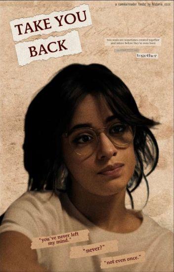 Take You Back (Camila/you)