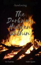 The Darkness Hidden Within (Kellic) ✔ by Punkstress_Gaskarth