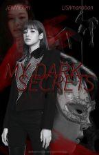 My Dark Secrets - JENLISA by thru-thedark-side