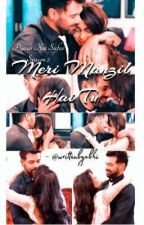 FF - Meri Manzil Hai Tu by yoursabhigya