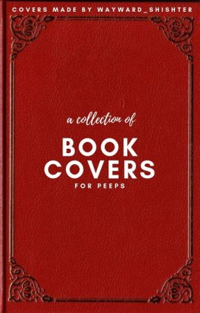 A Collection of Book Covers For Peeps by Wayward_Shishter