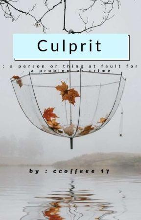 Culprit by ccoffeee17