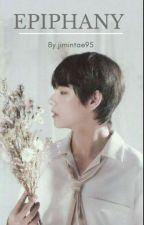 Epiphany ~ Taehyung X Reader   by jimintae95