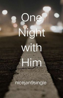 One Night With Him (Completed)