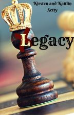 Legacy by KirstenKaitlinSetty