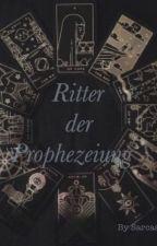 Ritter der Prophezeiung by SarcasmGenius