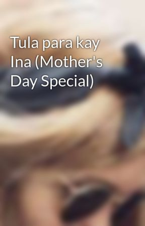 Tula para kay Ina (Mother's Day Special) - Wattpad