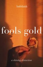 fools gold | n.h.  by linkblinkk