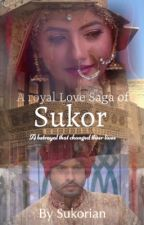 A royal Love Saga on SuKor  by Sukorian