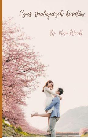Czas Spadających Kwiatów by MiyuWoods