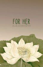 for her (kjs + llm) by allblackbangtan