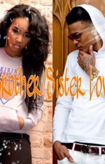 Brother/Sister Love(August Alsina Love Story)