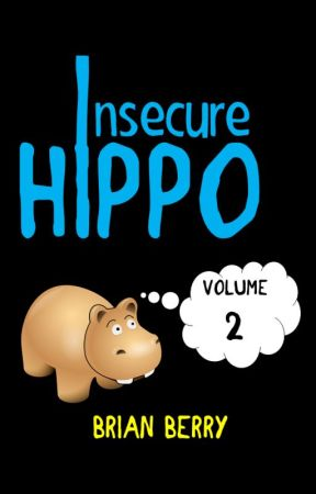 Insecure Hippo: Volume 2 by bberry__