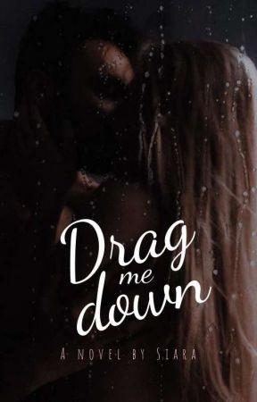 Drag Me Down by SiaraLlach98