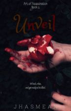 Art Of Assassination Trilogy #1: Unveil [UNDER MAJOR EDITING] by JhasMean_