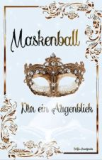 Maskenball - Nur ein Augenblick by EsBe-Anonymous
