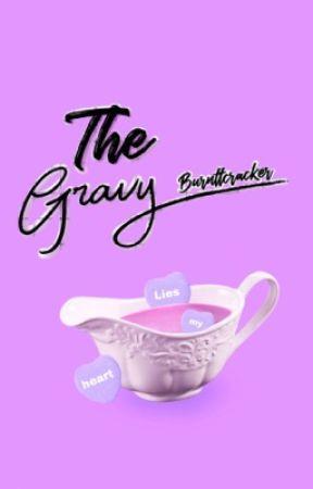 The Gravy by burnttcracker