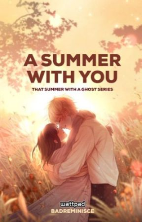 That Summer with a Ghost: A Summer with You by BadReminisce