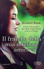 Il Fratello Della Mia Migliore Amica by Impossible1695