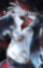 Tovo Tenebris by S41t4m4