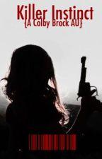 Killer Instinct // {Colby Brock AU} by roseywebby