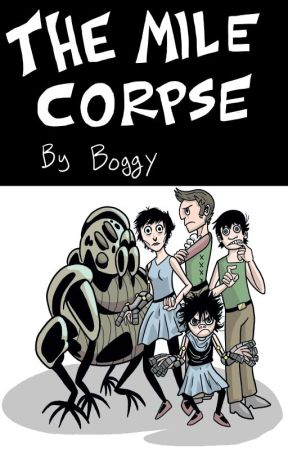 The Mile Corpse by BoggyFama