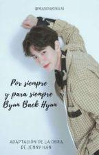 Por siempre y para siempre, Byun Baek Hyun  by Mandarina10