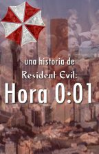 Hora 0:01 (Basada en Resident Evil) by AngPhillyron