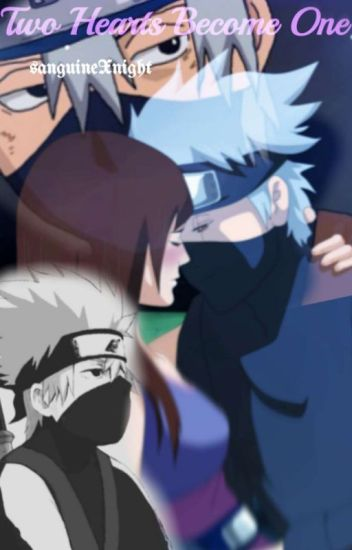 Two Hearts Become One (A Kakashi Hatake Love Story)