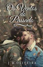 Os Ventos do Passado  by JDOliveira3