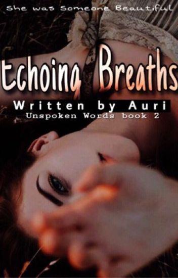 Echoing Breaths |✔️ (Unspoken words book 2)