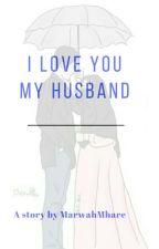 I Love You My Husband by MarwahMhare