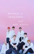 Monsta X Imagines and One Shots by monbebe_x_514