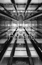 Psycho Roulette by GalaxyPulse2567