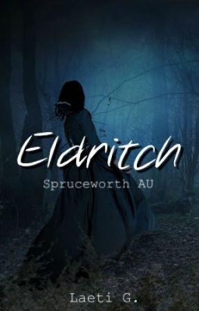 Eldritch | Spruceworth AU by 3dream_writer3