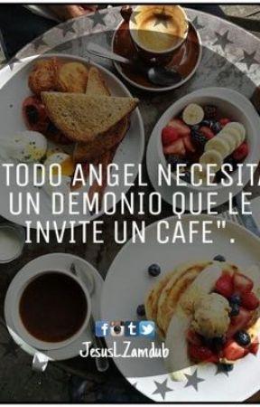 Todo Ángel necesita un demonio que le invite un cafe by saz_wppm