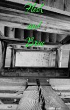 Flesh and Bone by Babyfox16