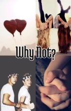 Why Not? (One direction fan fiction) by harrysharpie