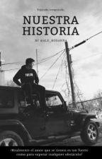 Nuestra Historia (S.M) 2da temporada by Ale_rosanna