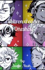 Voltron X Reader one shots!!!!!  by _Sugar_Rush__