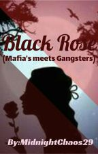 Black Rose (Mafia's meets Gangsters) by MidnightChaos29