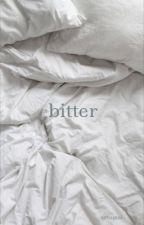 bitter | e.d by gingerdolan