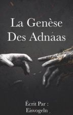 La Genèse des Adnaas by Eisvogeln