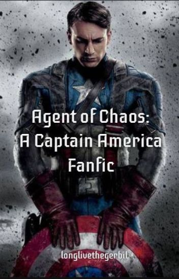 Agent of Chaos: A Captain America Fanfiction