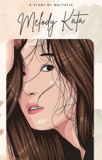 Melody Kata (TAHAP REVISI) by amiraluthfiyahh