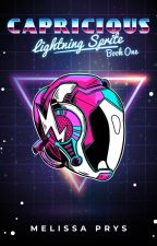 Capricious - Lightning Sprite Book One by MelissaPrys