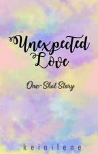 UNEXPECTED LOVE [One-Shot] -Editing- by keinilene