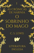 O Sobrinho do Mago | As Crônicas de Nárnia I (1955) by ClassicosLP